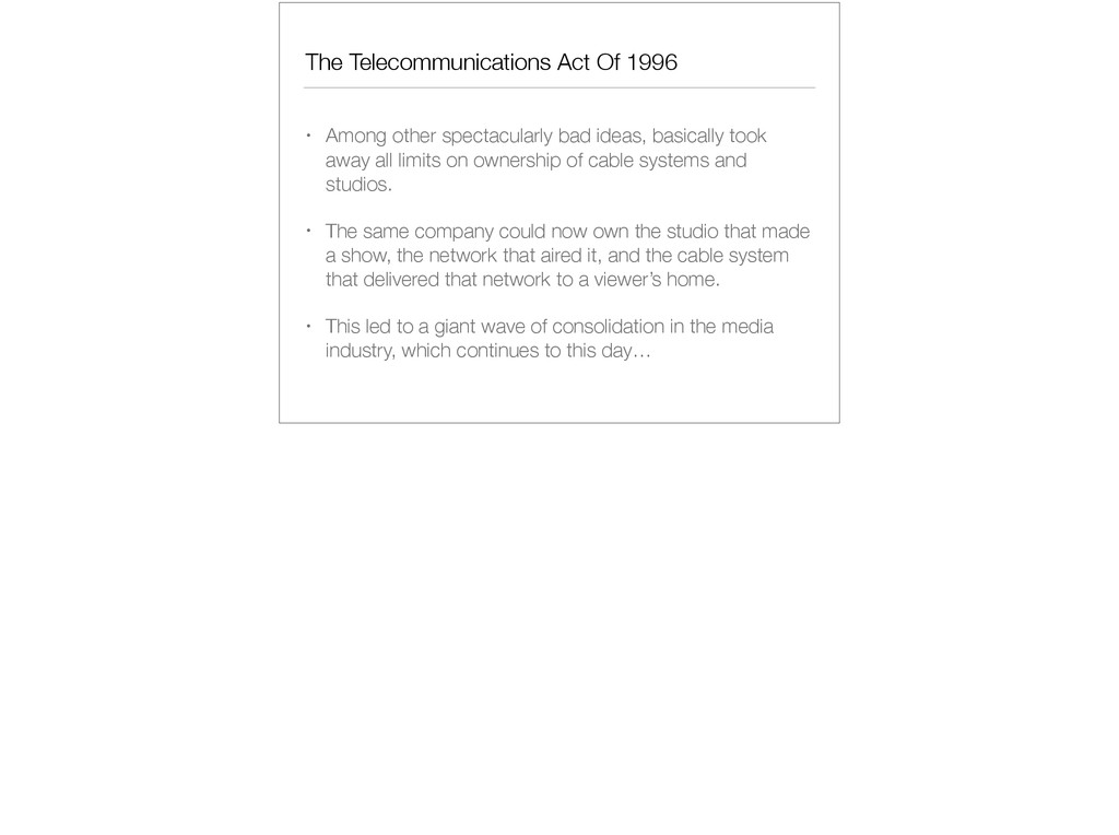 The Telecommunications Act Of 1996 • Among othe...