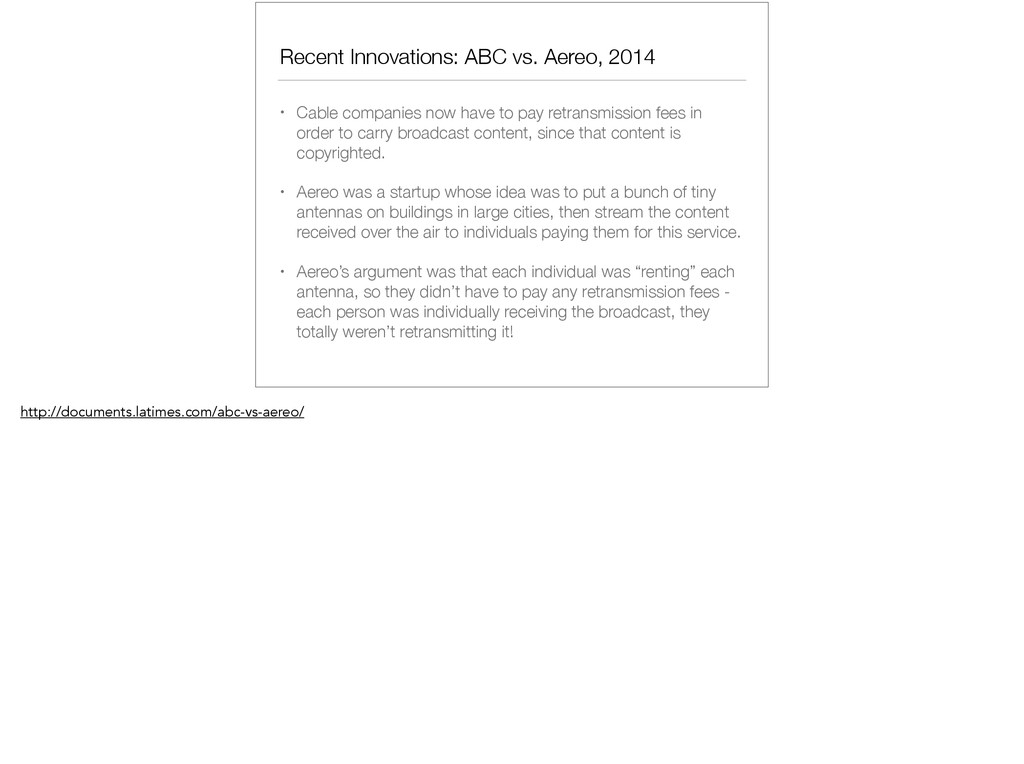 Recent Innovations: ABC vs. Aereo, 2014 • Cable...
