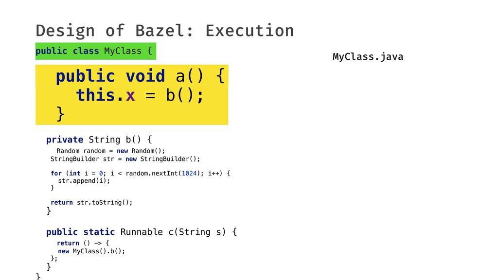 Design of Bazel: Execution public class MyClass...