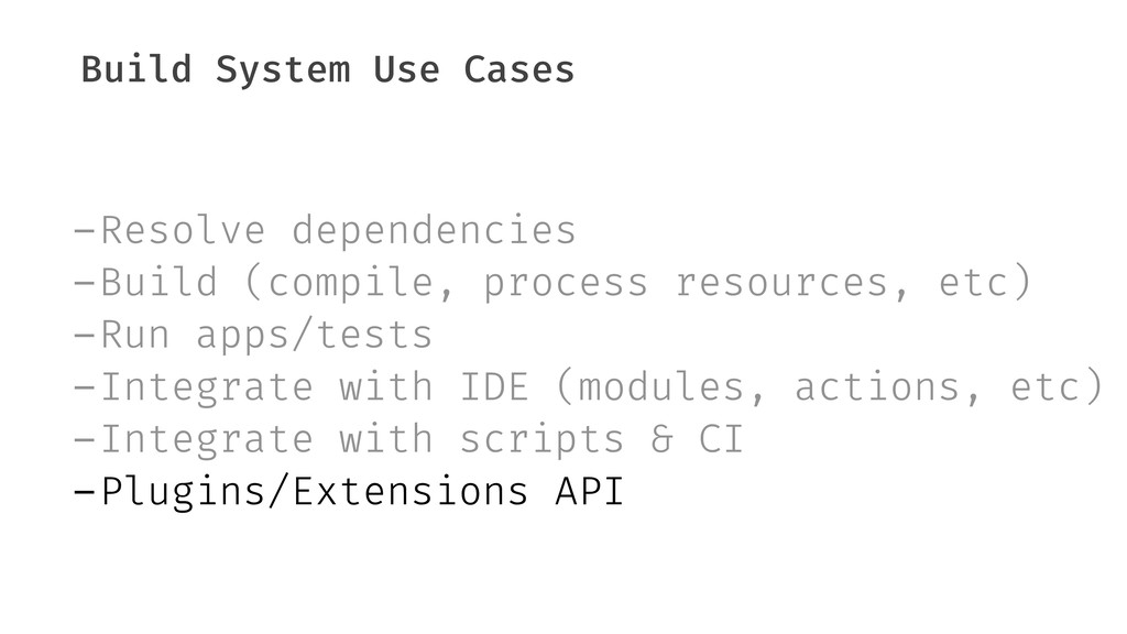 Build System Use Cases -Resolve dependencies -B...