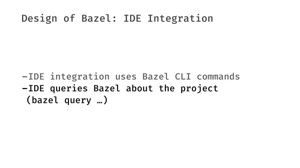 Design of Bazel: IDE Integration -IDE integrati...