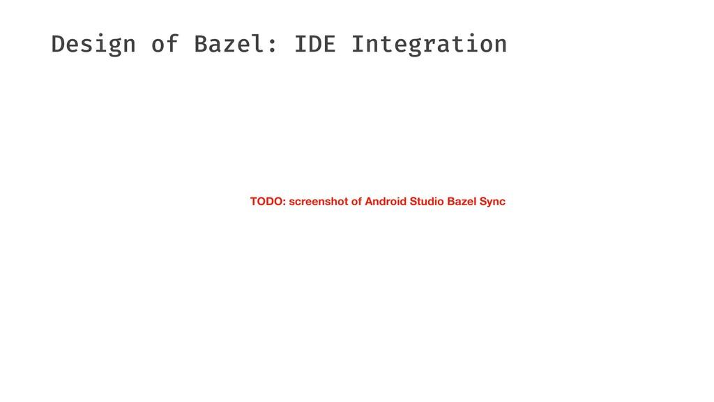 Design of Bazel: IDE Integration TODO: screensh...