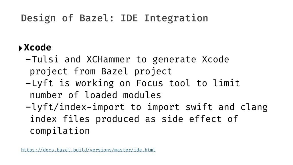 Design of Bazel: IDE Integration ‣Xcode -Tulsi ...