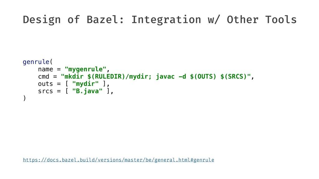 Design of Bazel: Integration w/ Other Tools gen...