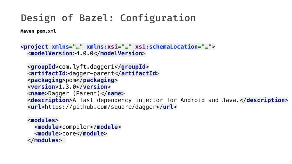 """Design of Bazel: Configuration <project xmlns=""""..."""