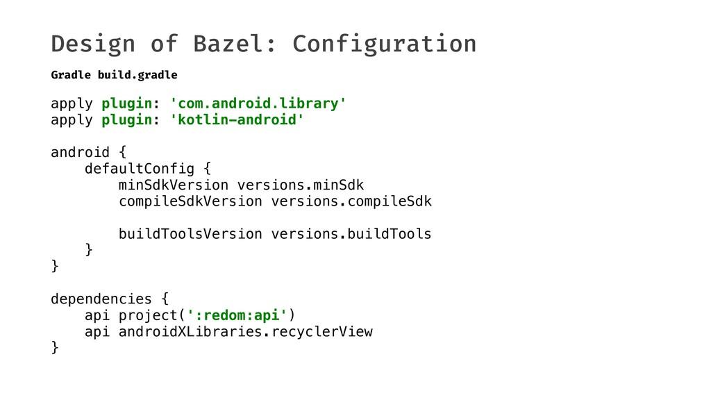 Design of Bazel: Configuration apply plugin: 'c...
