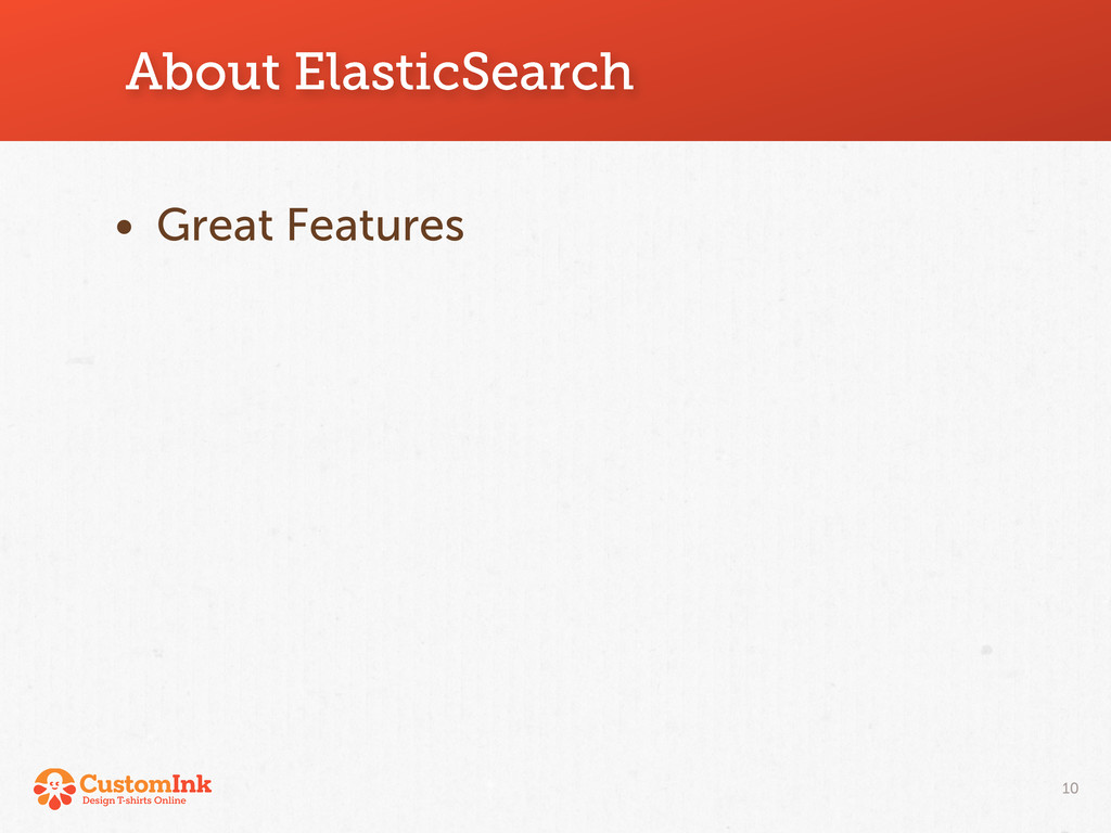 About ElasticSearch • Great Features 10