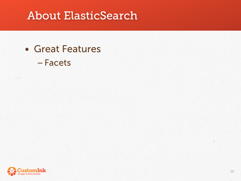 About ElasticSearch • Great Features –Facets 10