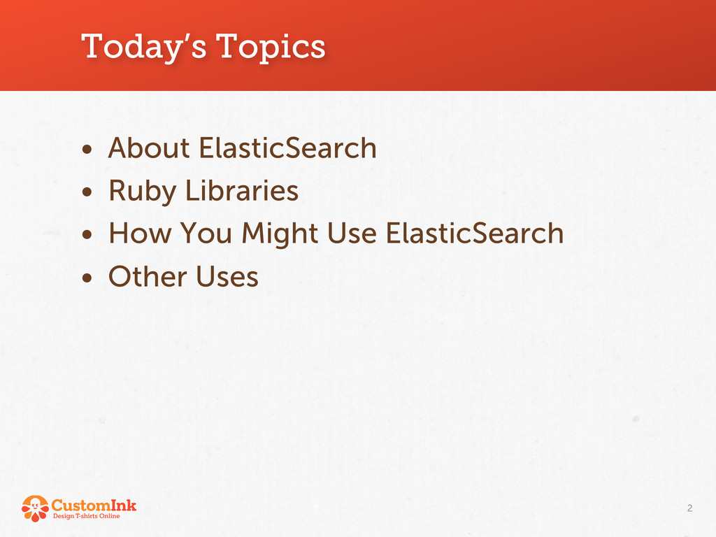 Today's Topics • About ElasticSearch • Ruby Lib...