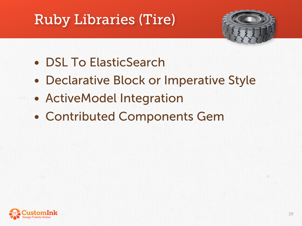 Ruby Libraries (Tire) 29 • DSL To ElasticSearch...