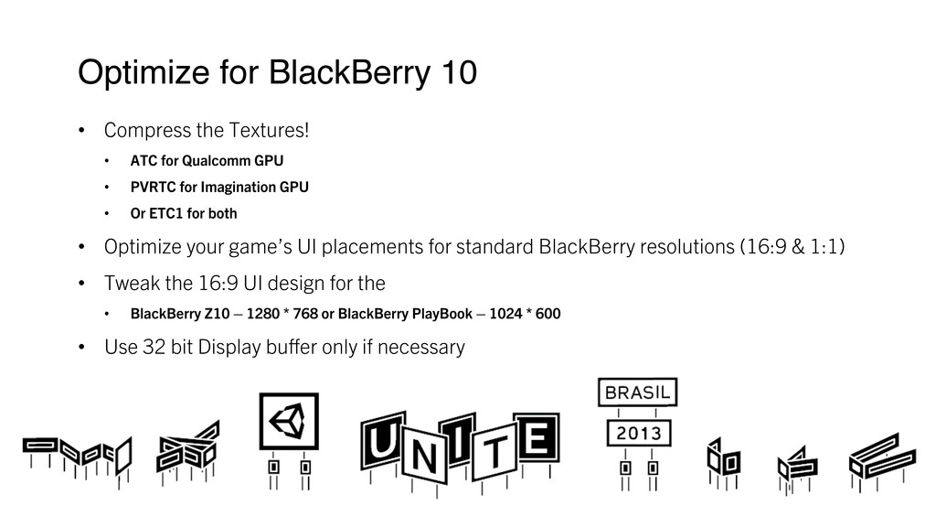 Optimize for BlackBerry 10 ! • Compress the T...