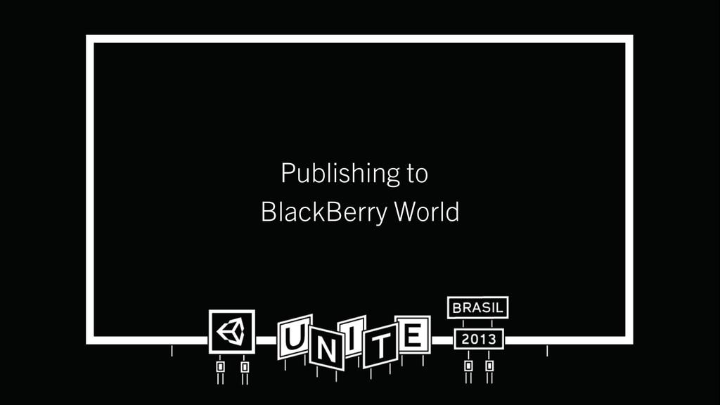 Publishing to BlackBerry World