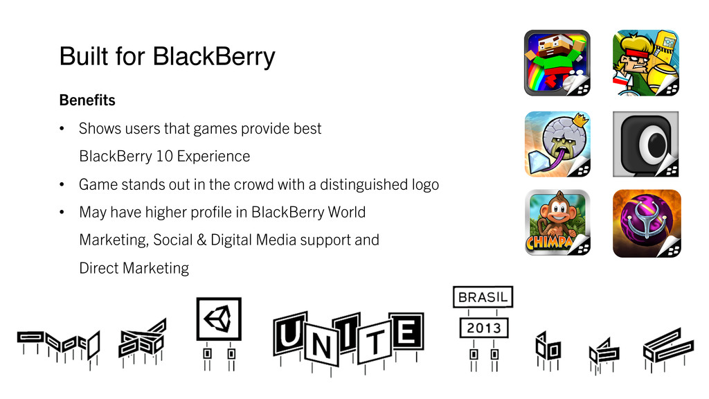 Built for BlackBerry ! Benefits • Shows users...