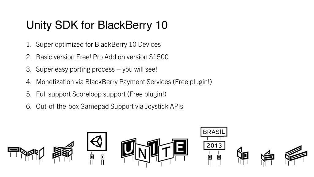 Unity SDK for BlackBerry 10 ! 1. Super optimi...