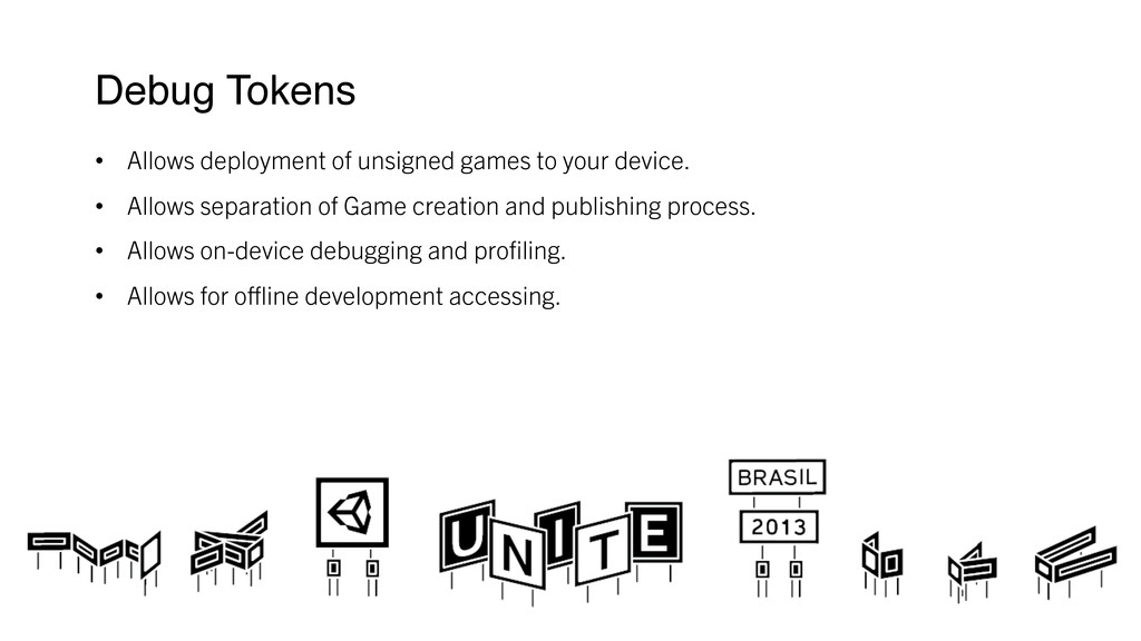 Debug Tokens ! • Allows deployment of unsigne...