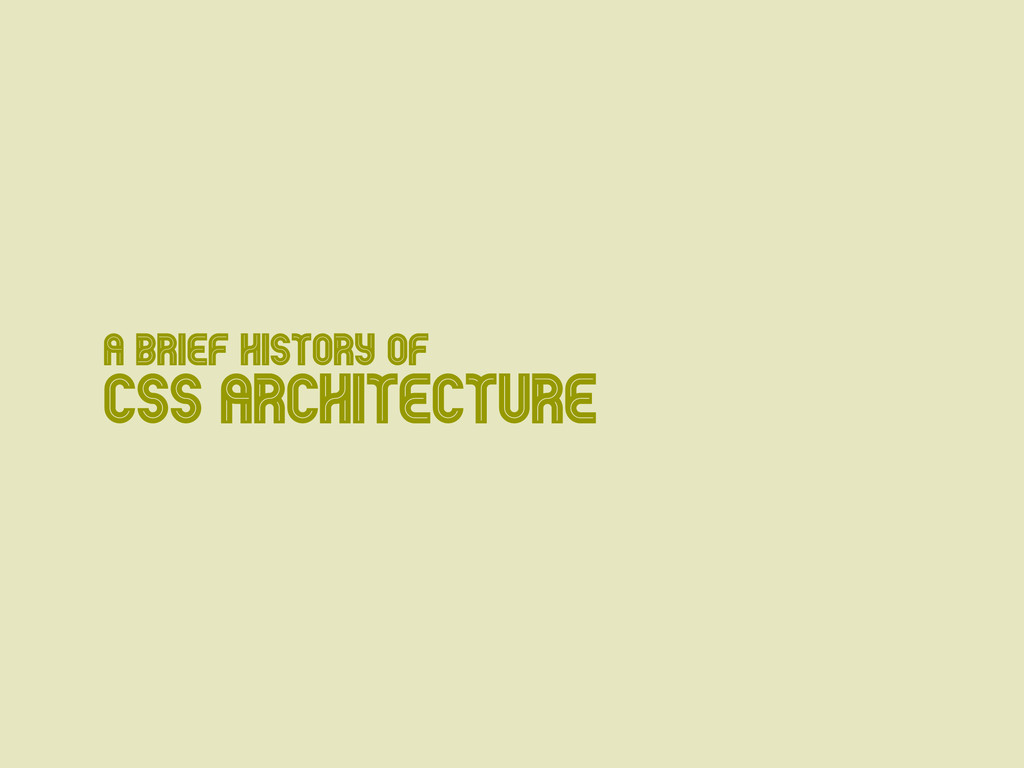 A Brief History of CSS Architecture