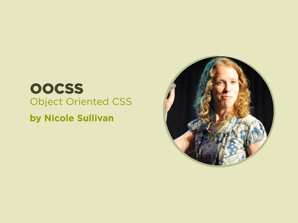 OOCSS by Nicole Sullivan Object Oriented CSS
