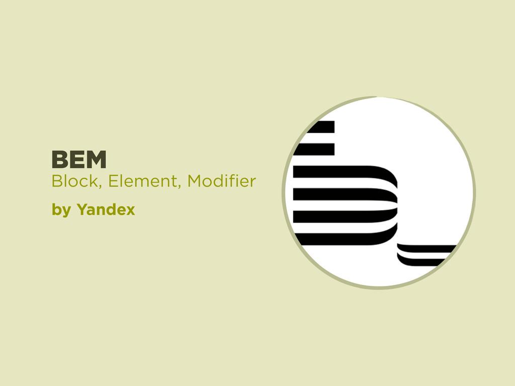 BEM by Yandex Block, Element, Modifier