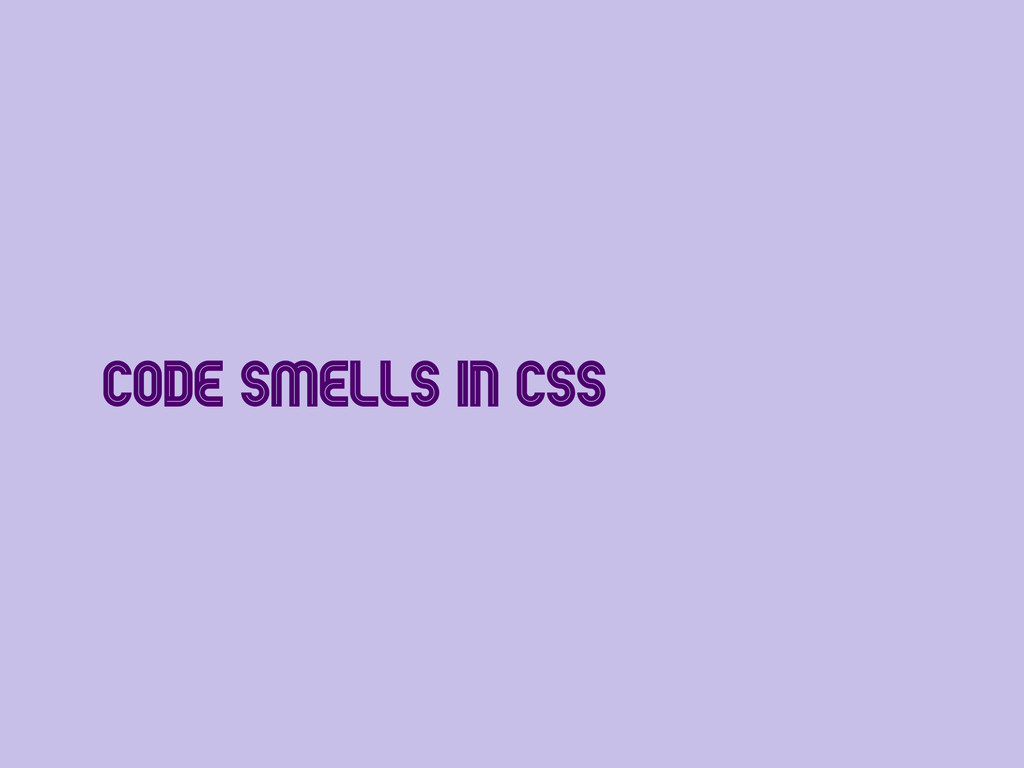 Code Smells in CSS