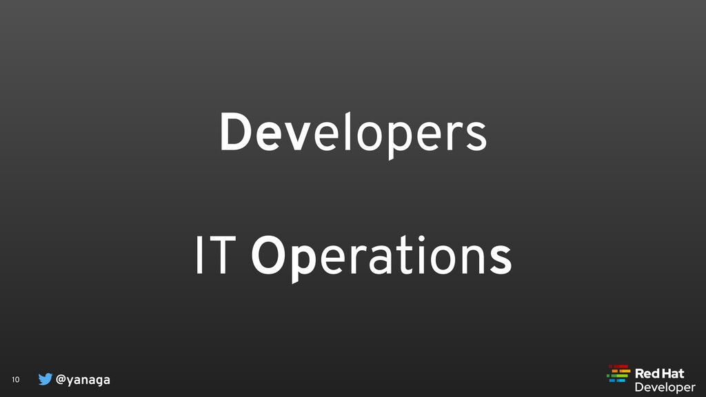 @yanaga 10 Developers IT Operations