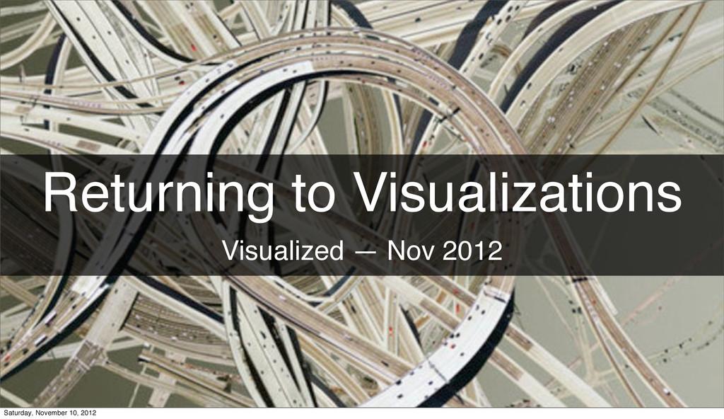 Returning to Visualizations Visualized — Nov 20...