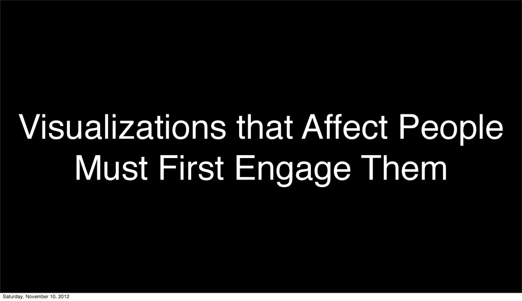 Visualizations that Affect People Must First En...