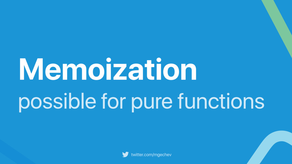 twitter.com/mgechev Memoization possible for pu...