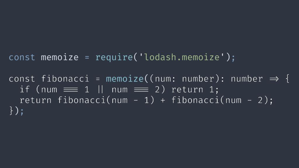 const memoize = require('lodash.memoize'); cons...