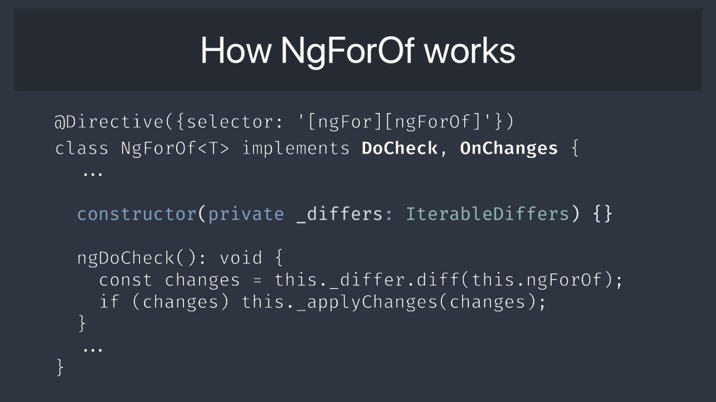How NgForOf works @Directive({selector: '[ngFor...