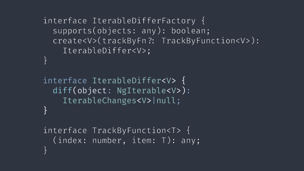 interface IterableDifferFactory { supports(obje...