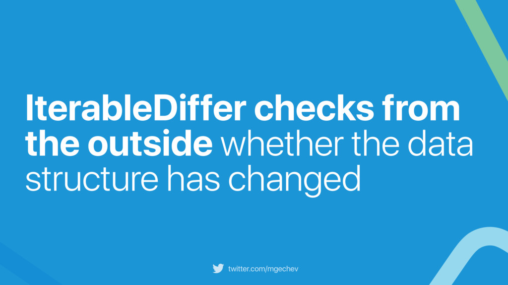 twitter.com/mgechev IterableDiffer checks from ...