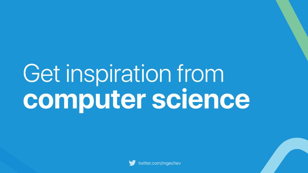 twitter.com/mgechev Get inspiration from comput...