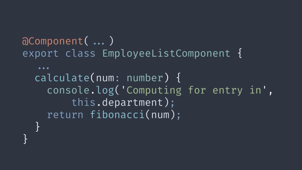 @Component(##...) export class EmployeeListComp...
