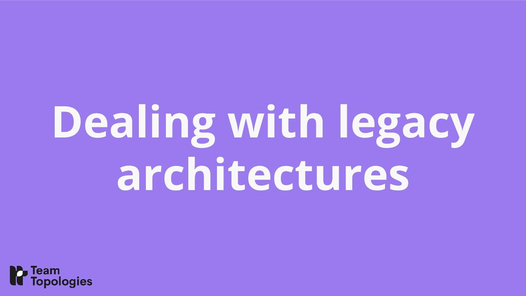 Dealing with legacy architectures