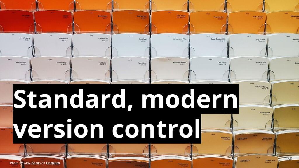 150 Standard, modern version control Photo by C...