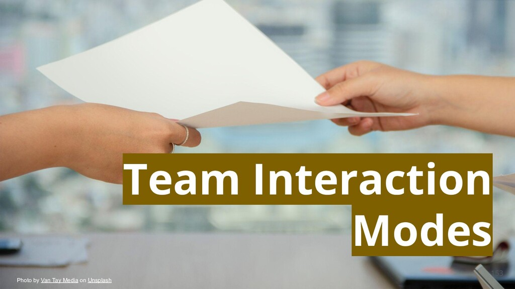 153 Team Interaction Modes Photo by Van Tay Med...