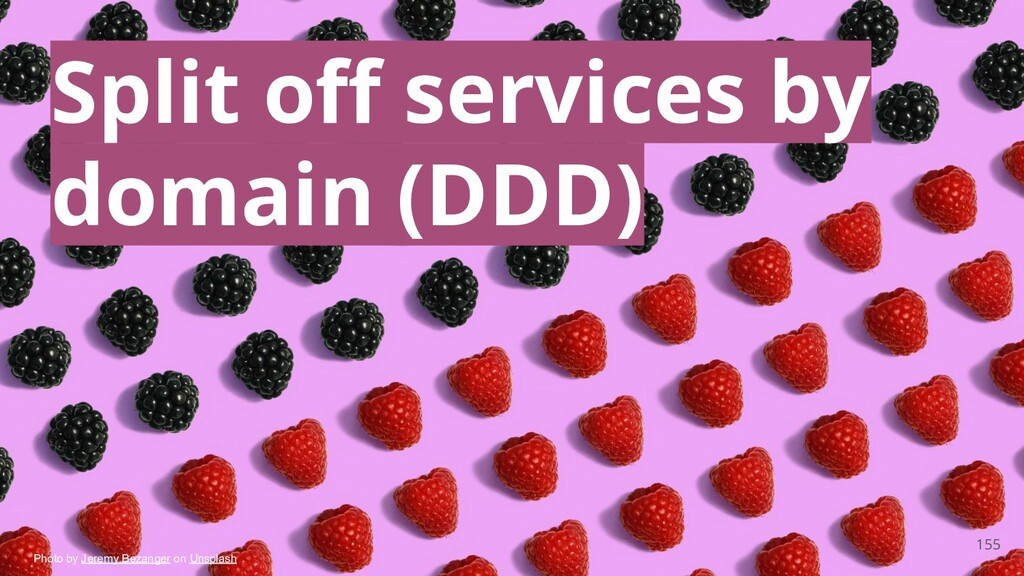 155 Split off services by domain (DDD) Photo by ...
