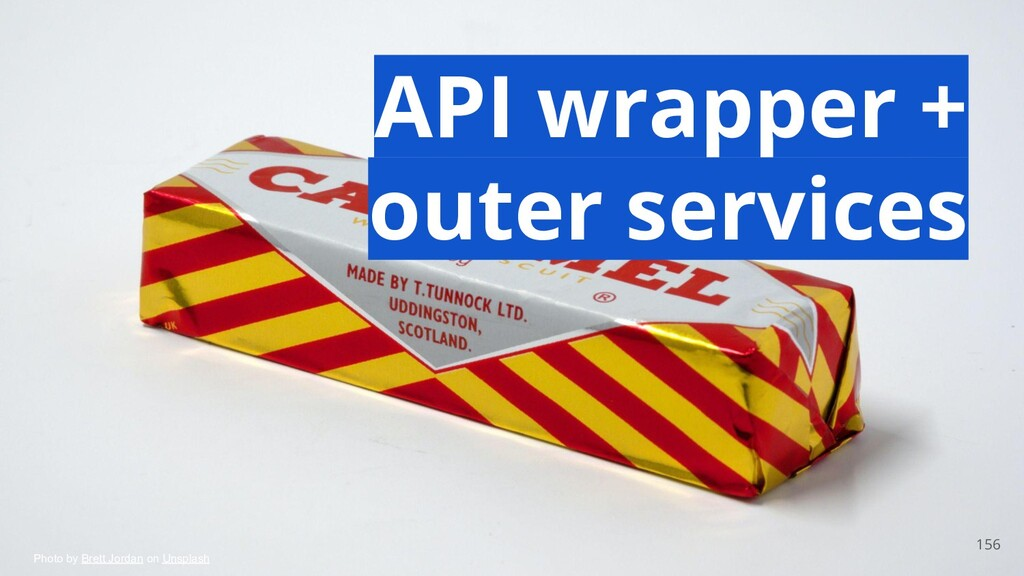 156 API wrapper + outer services Photo by Brett...