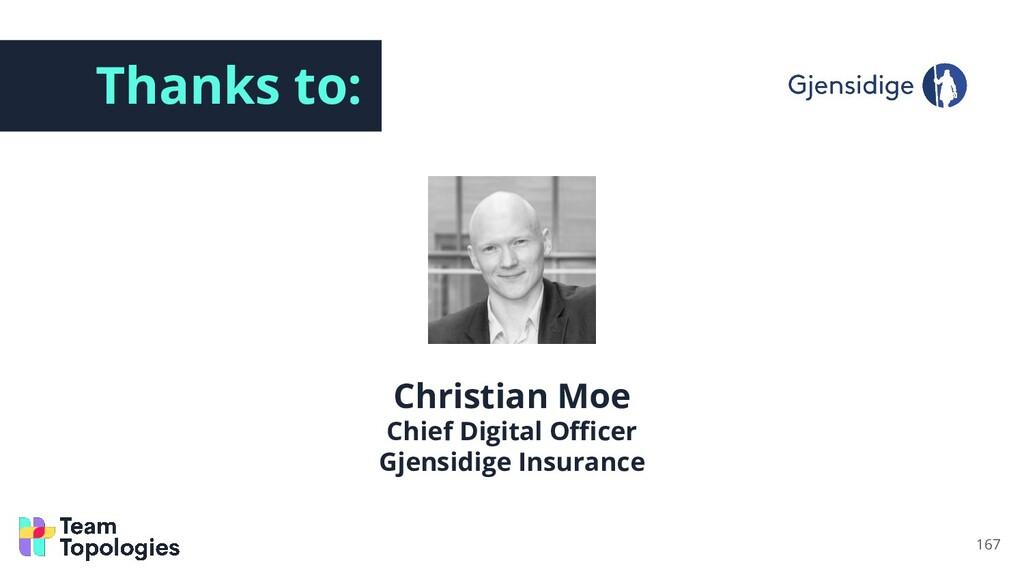 Thanks to: Christian Moe Chief Digital Officer Gj...