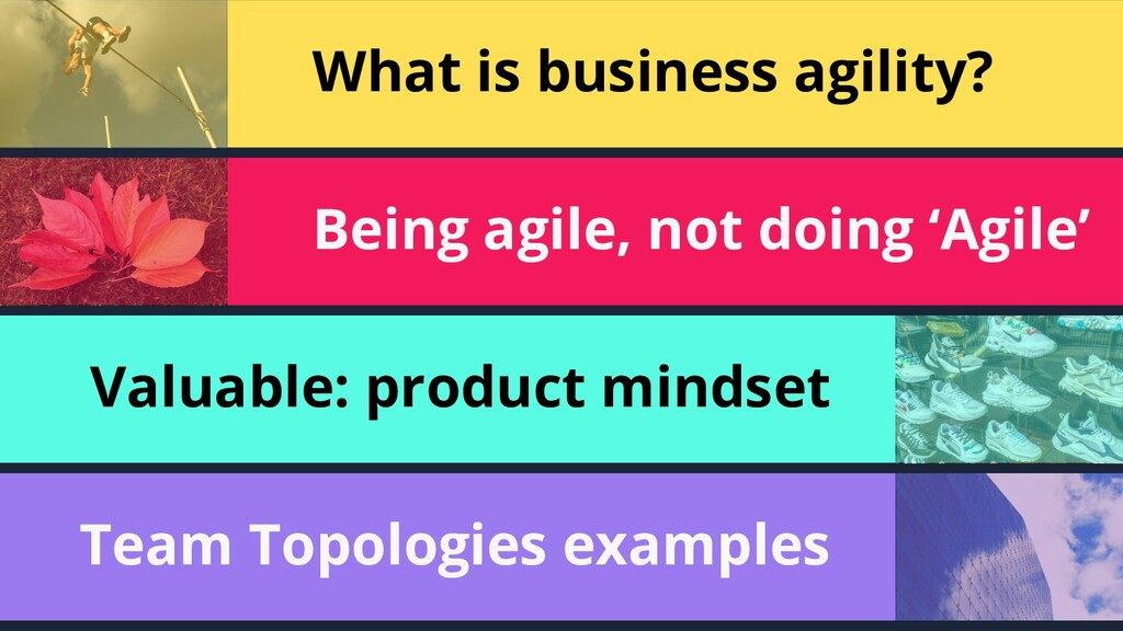 168 What is business agility? Being agile, not ...