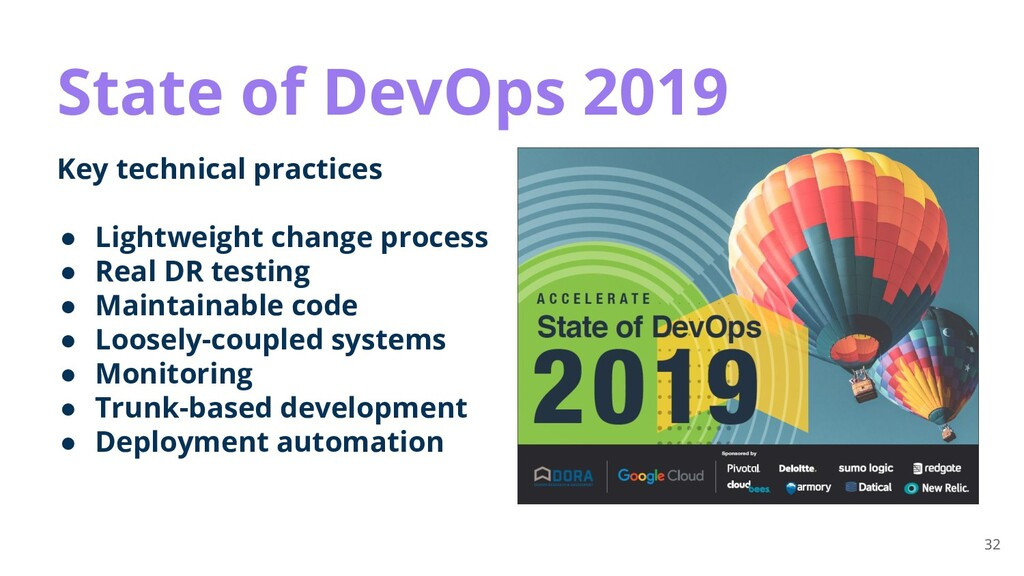 32 State of DevOps 2019 Key technical practices...