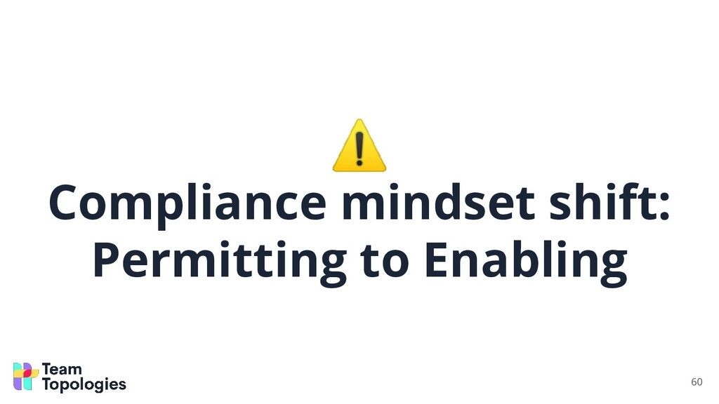 ⚠ Compliance mindset shift: Permitting to Enabl...