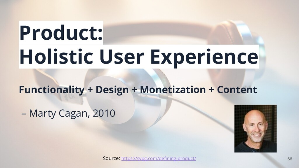 Product: Holistic User Experience Functionality...