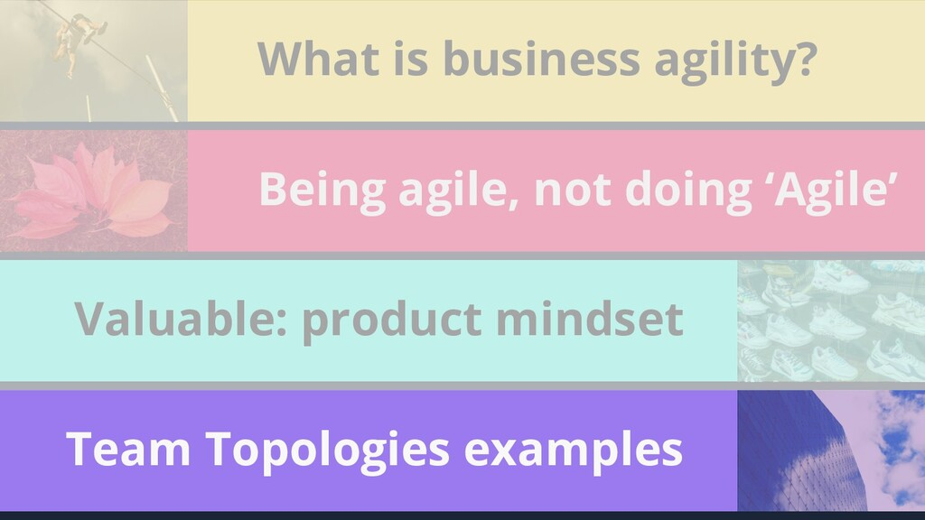 82 What is business agility? Being agile, not d...