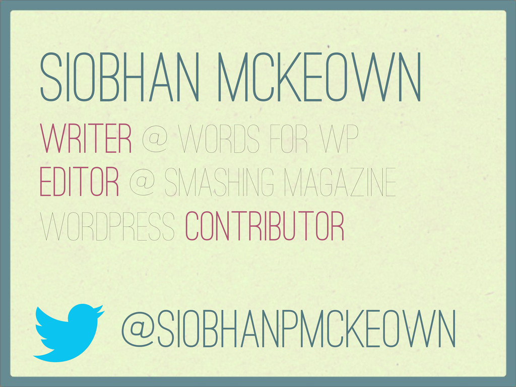 Siobhan McKeown Writer @ Words for WP Editor @ ...