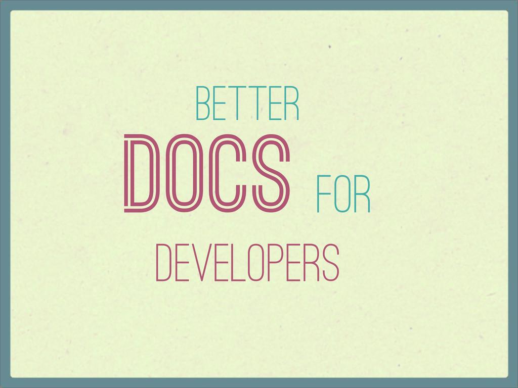 Better Docs for Developers