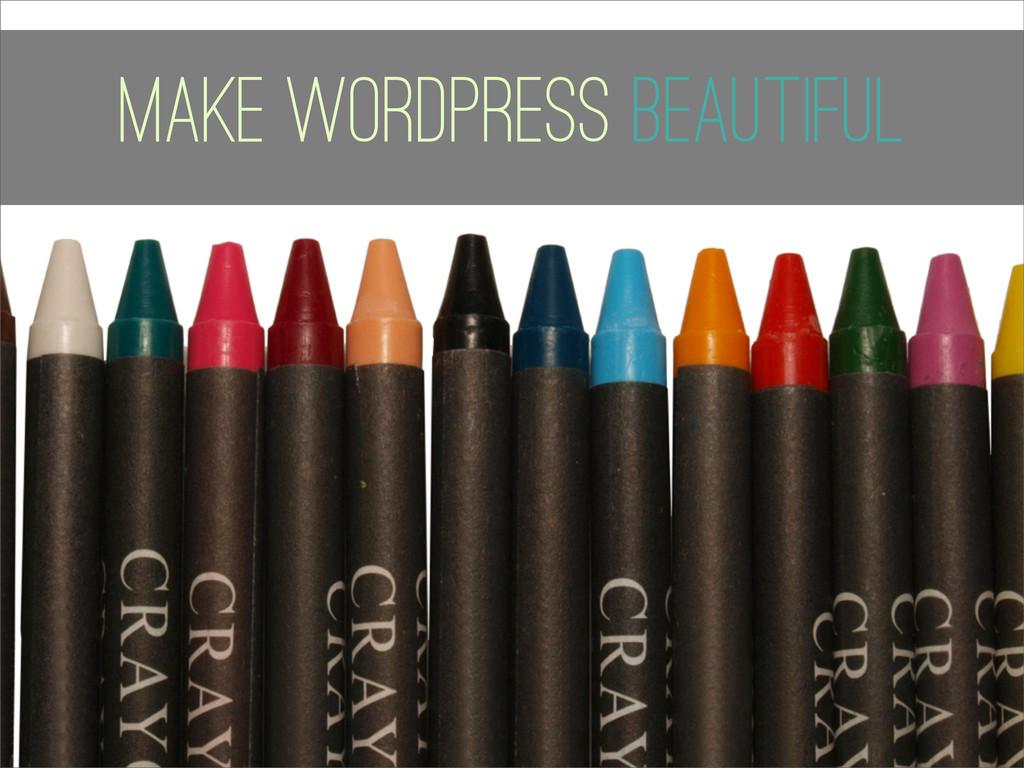 Core Make WordPress beautiful