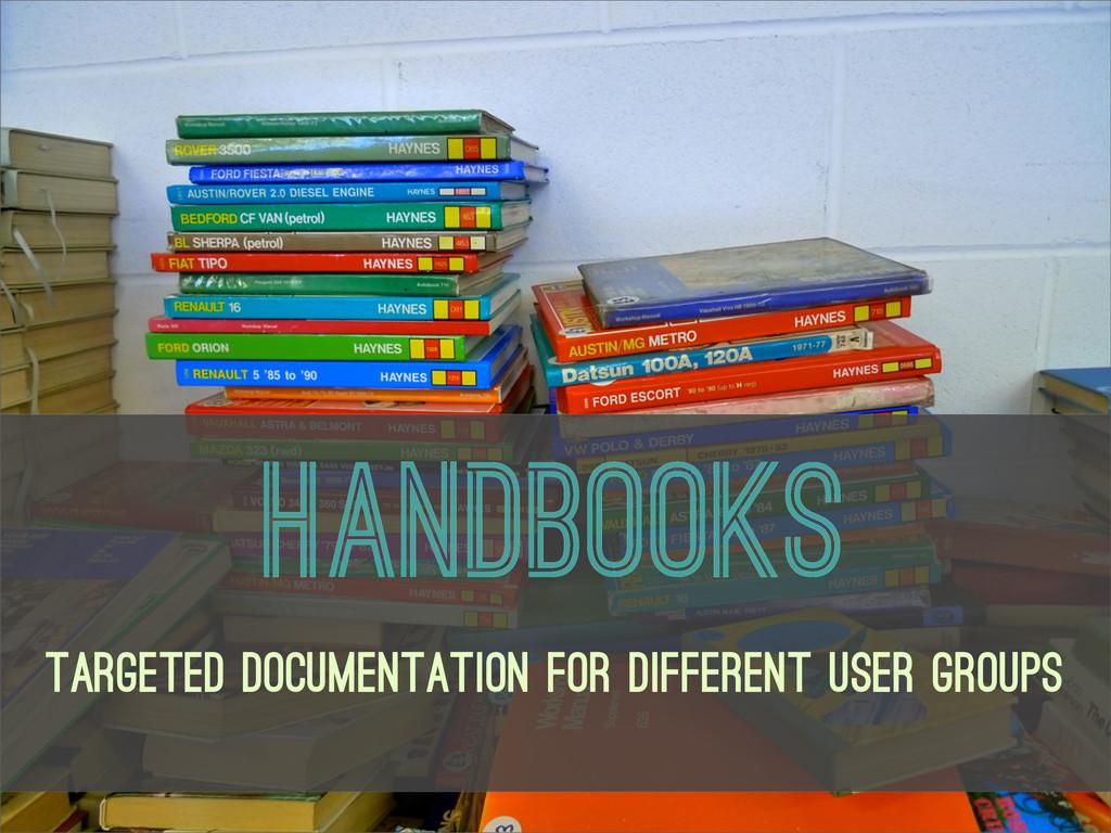 Handbooks Handbooks Targeted Documentation for ...