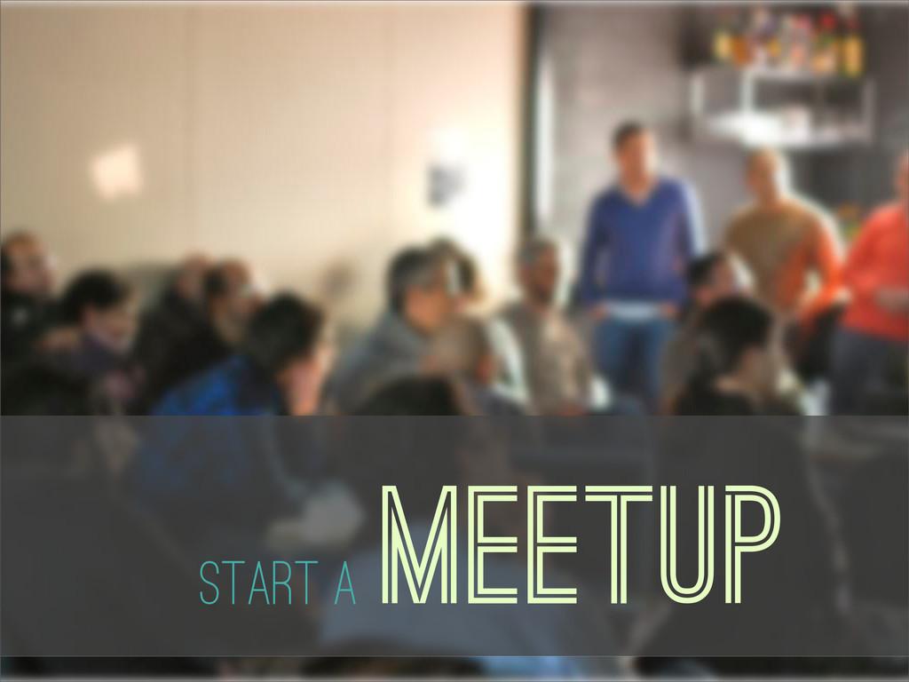 Meetup Start a