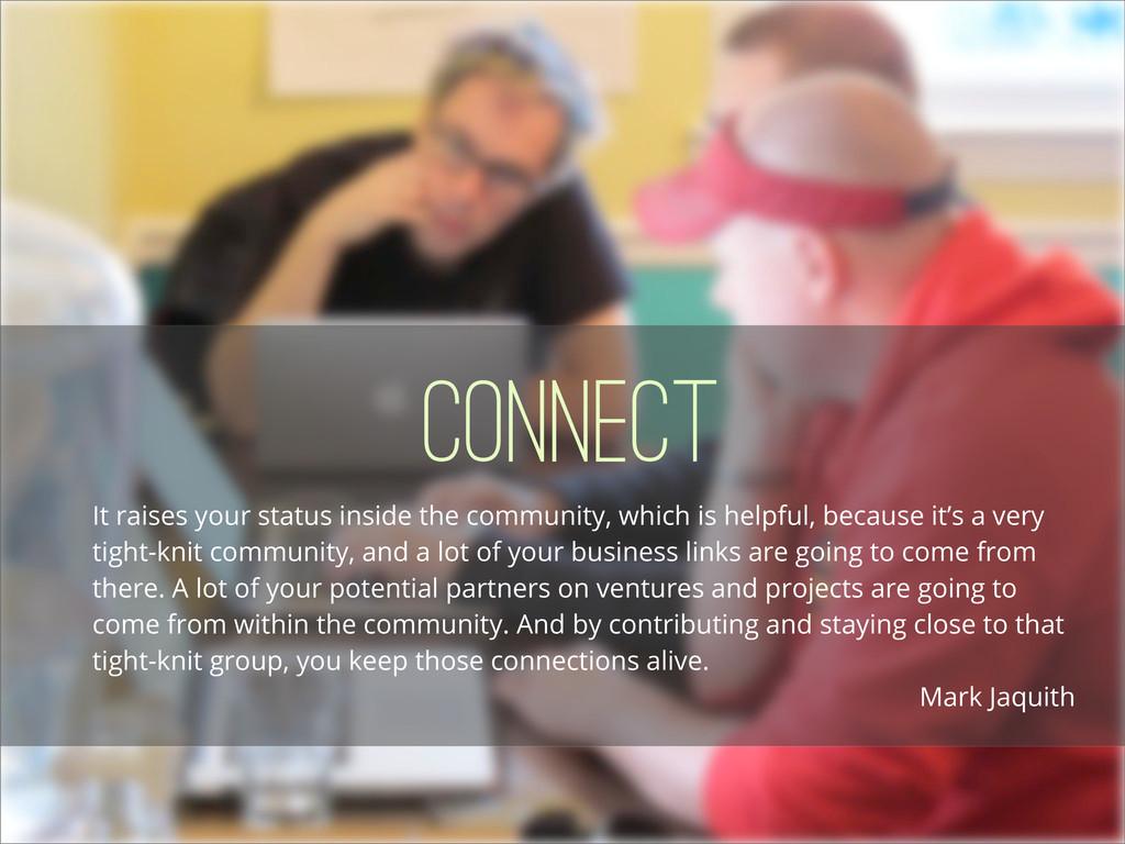 Connect It raises your status inside the commun...